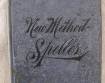 "Wonderful Antique  School Text Book ""The New- Method Speller"""