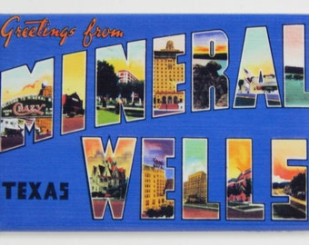 Greetings from Mineral Wells Fridge Magnet