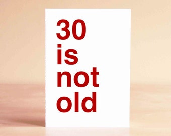 Birthday Card - Funny Birthday Card - 30th Birthday Card - Funny 30th Birthday Card - Funny Card - 30 is not old