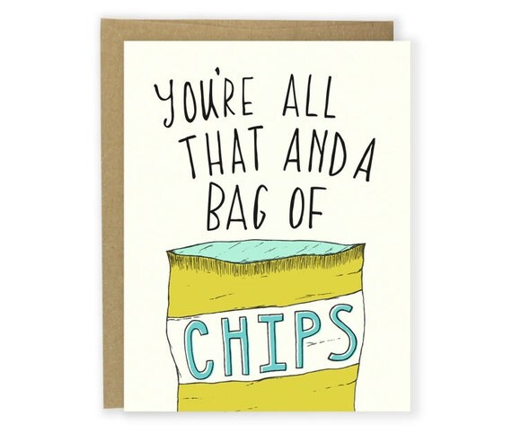Love Card - You're All That And A Bag of Chips - Anniversary Card, I Love You Card, Friend Card, Thank You Card, Valentine Card, Funny Card