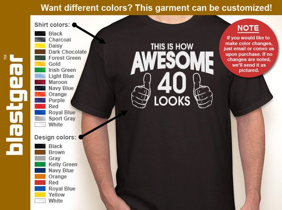 This Is How Awesome 40 Looks 40th Birthday T-shirt — Any color/Any size - Adult S, M, L, XL, 2XL, 3XL, 4XL, 5XL