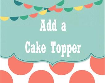 ADD A CAKE TOPPER