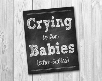 Crying is for babies, other babies, chalkboard printable, nursery print