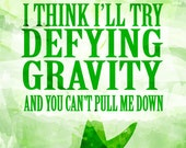 Wicked defying gravity quote poster ...digital file