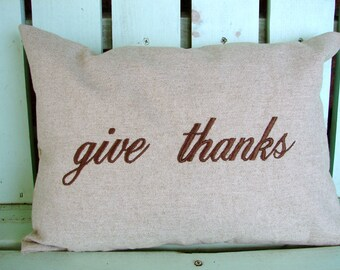 Sale 12x16 give thanks embroidered pillow-gift-Thanksgiving-Fall pillow- gift-decorative cover-gifts under 35-throw pillow-accent pillow