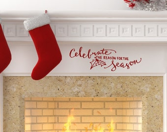 Celebrate The Reason For The Season. Christmas Vinyl Wall Decal. Holiday Decoration