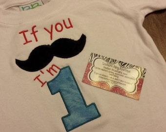 If you Mustache I'm 1 Shirt