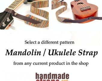Select a Different Pattern from the Shop - Mandolin / Ukulele Strap with Leather Ends