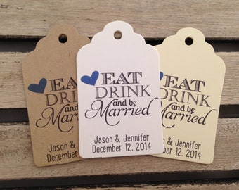 Wedding Gift Tags - Eat Drink and Be Married - Wedding Favor Tags - Customizable Personalized (WT1452)