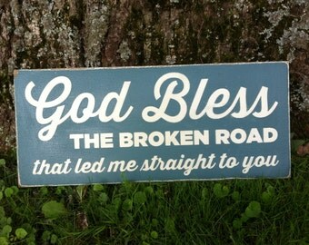 12x24 God Bless the Broken Road