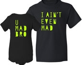 U Mad Bro / I Ain't Even Mad Big Brother / Little Brother / Twins Matching Baby Bodysuit & Boy Shirt Funny Combo Set - Black and Neon Green