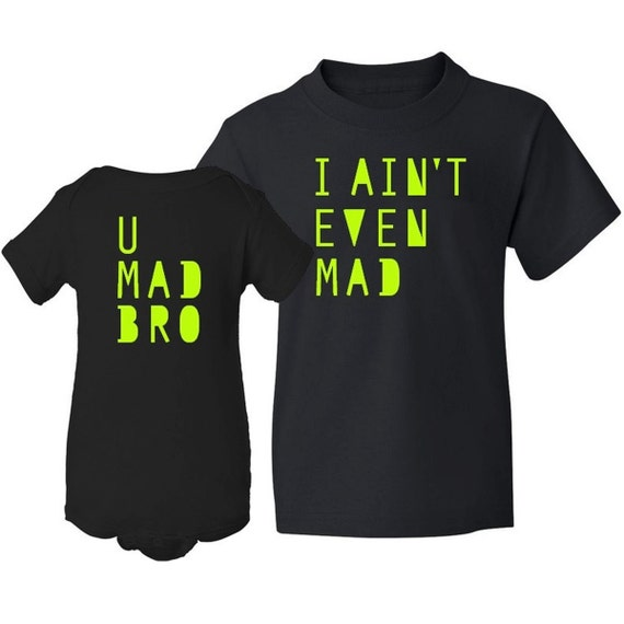You Mad Bro I Aint Even Mad Matching Shirts 62