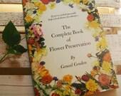 Vintage FLOWER PRESERVATION Book- 1970 Instructional Decorating Guide
