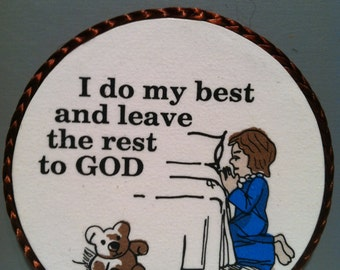 I Do My Best And Leave The Rest To God-handmade magnet,1980's or early '90's