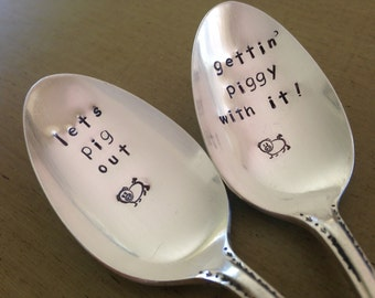 Let's Pig Out,  Gettin Piggy With It,    set of 2 Hand Stamped Vintage Silverplate Spoons