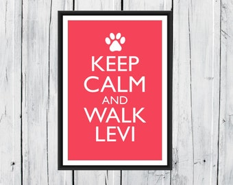Keep Calm and Walk  -  Custom Dog Lover's Print