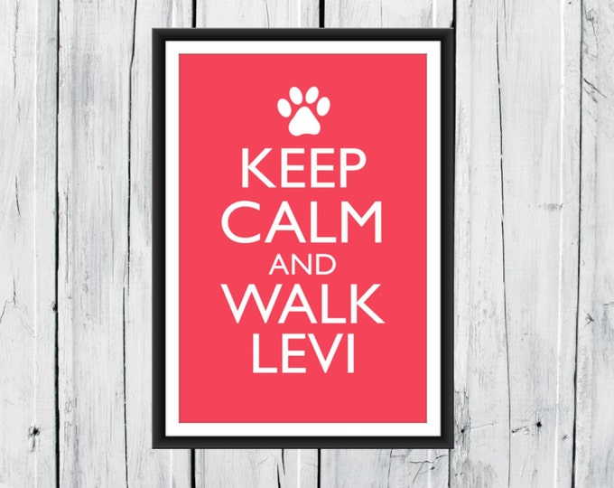 Keep Calm and Walk  -  Custom Dog Lover's Print