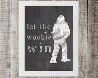 Chewbacca Star Wars Print - 'let the wookie win'