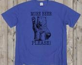 Bear Shirt More Beer T Shirt Hand Screen Print  Men Unisex Sizes