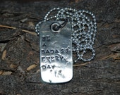 Be A Badass Every Day Hand Stamped Necklace