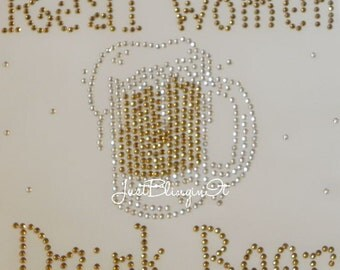 Real Women Drink Beer Hot Fix Iron On Rhinestone Transfer Bling Applique DIY