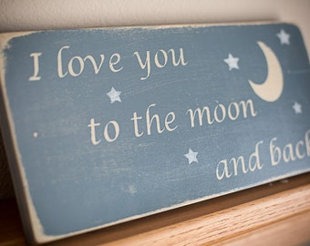 I Love you to the Moon and Back Wooden Sign