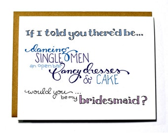 Will you be my bridesmaid if I told you there'd be.... invitation card