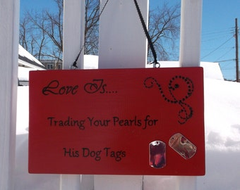 Love Is....Trading Your Pearls For His Dog Tags Red and Black Hand Painted Wood Sign