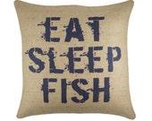 Eat Sleep Fish Pillow, Burlap Rustic Pillow, Fishing Decor, Adirondack