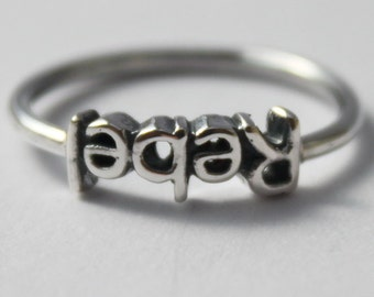 Rebel! Sterling Silver stacking ring, Inspirational Poetic word, Graduation gift, statement jewelry