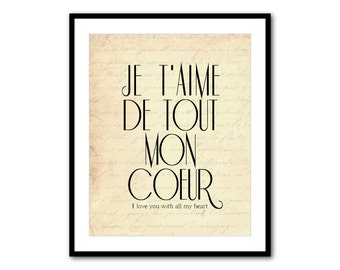 Je t'aime de tout mon coeur- I love you with all my heart - Typography art print - Valentine's Day Gift - inspriational quote