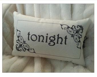 Tonight - Not Tonight Pillow
