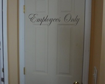 Employees Only Decal Sign Custom DIY & Save Indoor or Outdoor Choice Color Vinyl Letters Business Sign Decor