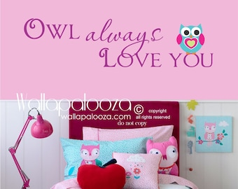 Nursery Wall Decal - Owl always love you wall decal - owl wall decal - girls room wall decal - Owl Wall Decor - Wall Decal - Wall Decor