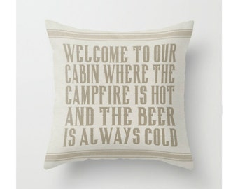 Wecome to Our Cabin Throw Pillow, Accent Pillow, Decorative Pillow Cover, Campfire, Beer, Lodge Decor, Cottage Decor, Rustic Home Decor