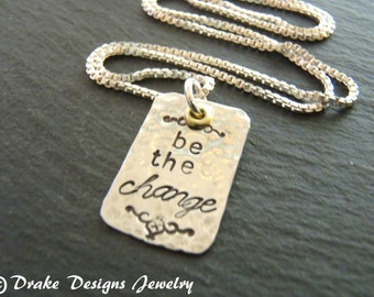 BE THE CHANGE sterling silver motivational quote necklace