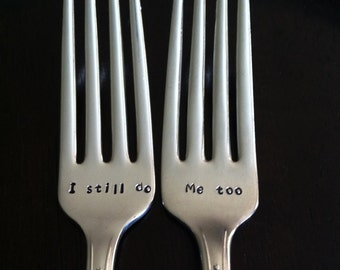 I Still Do/Me Too Personalized forks-Anniversary Special Occasion Custom vintage hand stamped forks