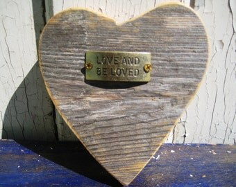 Love And Be Loved,Inspirational Quote,Mothers Day Gift,Wood Heart,Driftwood Heart,Reclaimed Wood Heart,Rustic Wedding,Wood Anniversary
