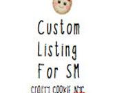 Custom Order for SM- Craftycookienyc