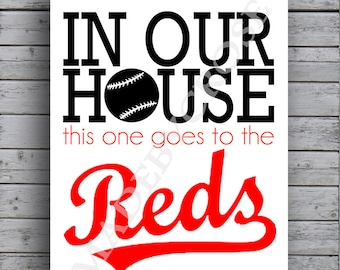 Cincinnati Reds - In Our House this one goes to the red -Print