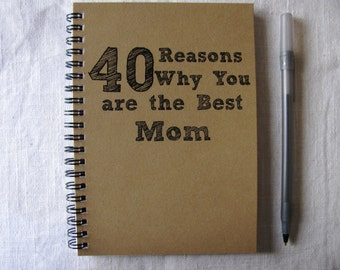 40 Reasons why you are the Best Mom- 5 x 7 journal