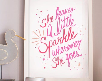 She leaves a little sparkle wherever she goes art print. nursery print. girls room. nursery decor. gold foil