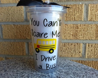Bus Driver Gift -You Can't Scare Me I Drive a Bus - Personalized