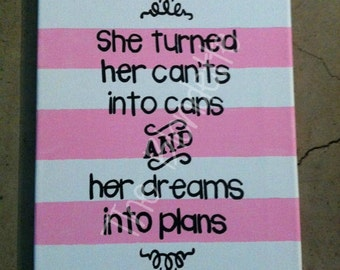 She turned her cants into cans and her dreams into plans quote 9 x 12 inch wooden sign.