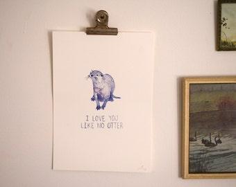 I Love You Like No Otter - A4 Print