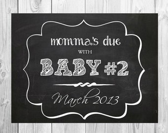 Momma's Due with Baby #2 we're Expecting Chalkboard Printable - baby/ pregnancy announcement, baby #2 announcement, second pregnancy