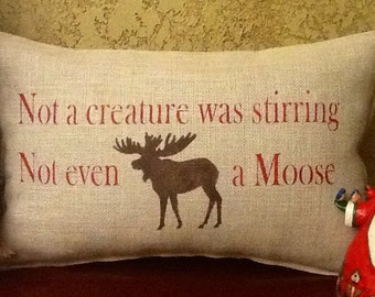 NOT Even A MOOSE Stenciled Burlap Pillow