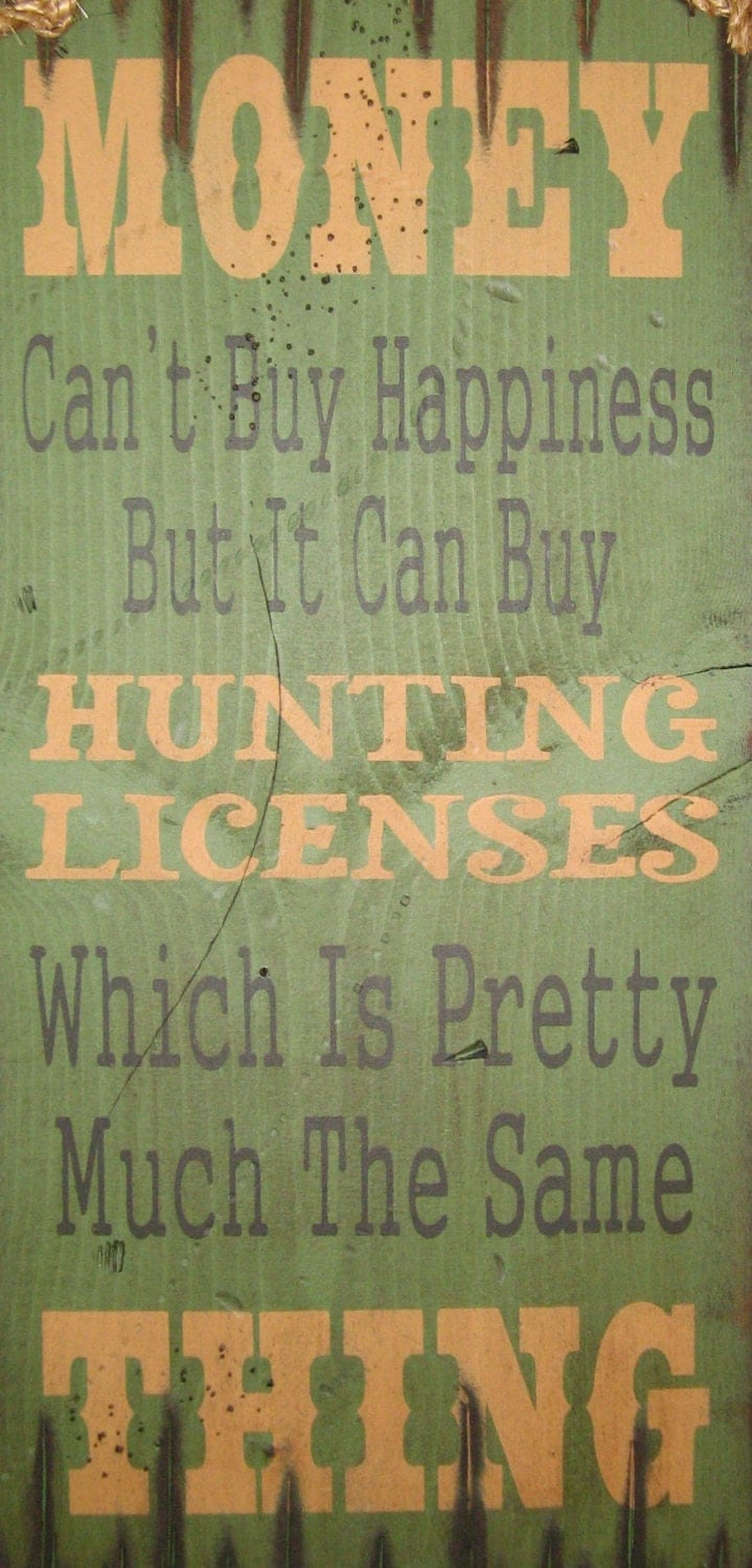 Money can 39 t buy happiness but it can buy hunting for Buy illinois fishing license online