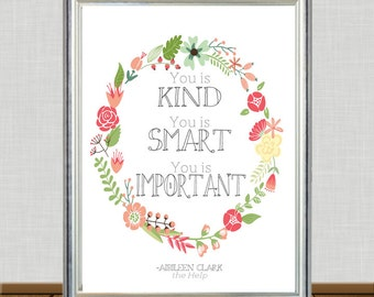 The Help Quote Art Print - the help sign - you is kind you is smart you is important - printable art 8x10