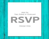 Add On Two Sided RSVP or Postcard RSVP Design Only Wedding RSVP Wedding Response Card